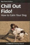 Chill Out Fido! How to Calm Your Dog